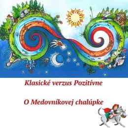 Klasické-verzus-Pozitívne2.-časť-2-260x260 Klasické verzus Pozitívne: O Medovníkovej chalúpke