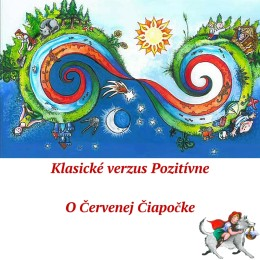 Klasické-verzus-Pozitívne2.-časť-260x260 Klasické verzus Pozitívne: O Červenej Čiapočke