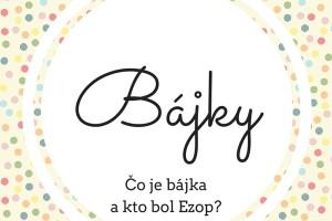 Bájiky-1-300x200 Bájky spod baobabu  a ich tajomstvá: Čo je bájka a kto je Ezop?