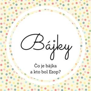 Bájiky-1-300x300 Bájky spod baobabu  a ich tajomstvá: Čo je bájka a kto je Ezop?